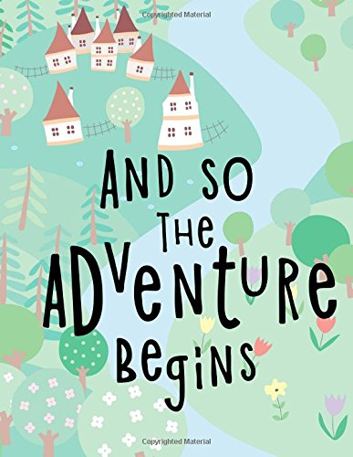 And So The Adventure Begins: Kids Notebook or Draw and Write Journal with Blank & Lined Pages (Notebooks for Kids) (Volume 1)