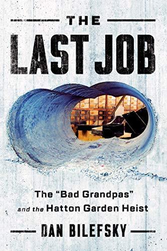 The Last Job: 'The Bad Grandpas' and the Hatton Garden Heist