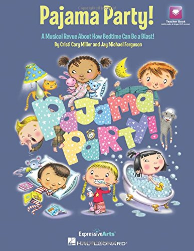 Pajama Party!: A Musical Revue About How Bedtime Can Be a Blast!