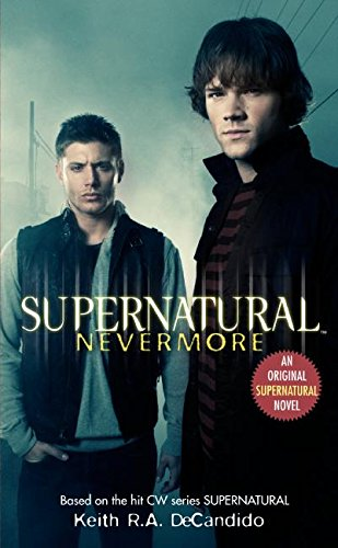 Supernatural: Nevermore (Supernatural Series, 1)