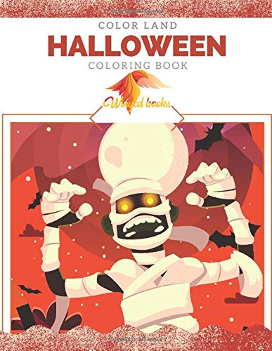 Color Land Halloween: Scary Coloring Book with Horror Masks, Night Rituals, Witches, Zombies, Dark Shadows, Magic Potions and Pumpkins for Relaxation