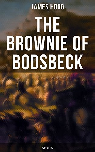 The Brownie of Bodsbeck (Volume 1&2)