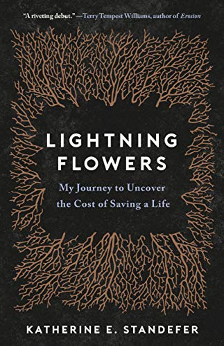 Lightning Flowers: My Journey to Uncover the Cost of Saving a Life