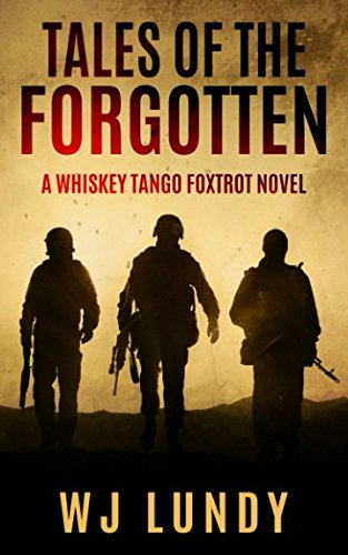 Tales of the Forgotten: A whiskey Tango Foxtrot Novel