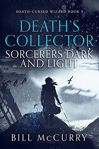 Death's Collector - Sorcerers Dark and Light: A Snarky Dark Fantasy Novel (Death-Cursed Wizard Book 3)
