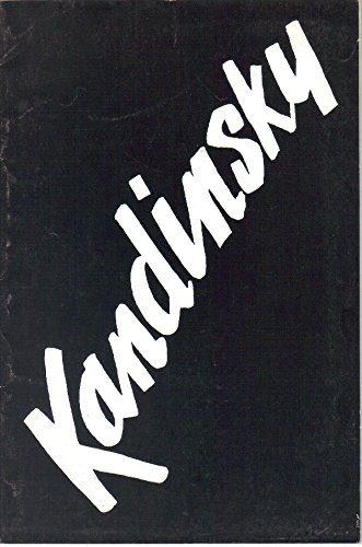 Vasily Kandinsky and his Contemporaries, Selections from the Hilla Von Rebay Foundation Collection, September 30-October 21 1973