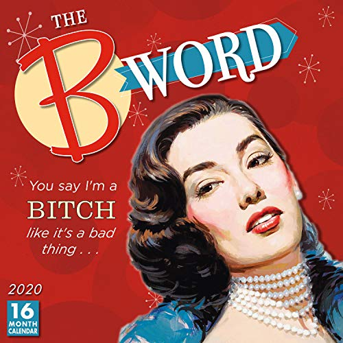 The B Word 2020 Calendar: You Say I'm a Bitch Like It's a Bad Thing