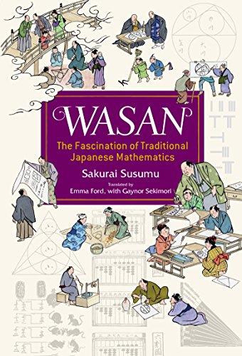 Wasan, the Fascination of Traditional Japanese Mathematics