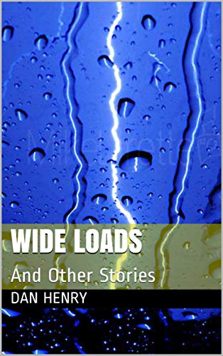 Wide Loads: And Other Stories