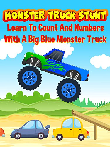Monster Truck Stunt - Learn To Count And Numbers With A Big Blue Monster Truck