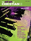 The Giant Book of Christian Sheet Music: Easy Piano (Giant Book of Sheet Music)
