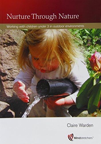 Nurture Through Nature: Working with Children Under 3 in Outdoor Environments