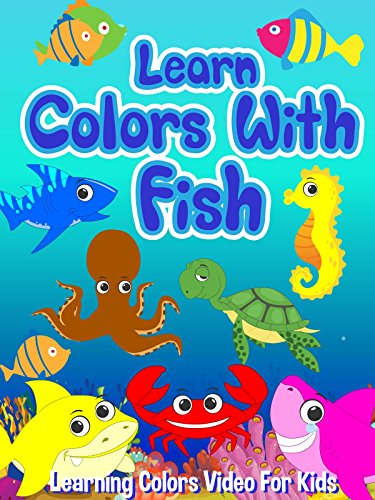 Learn Colors With Fish - Learning Colors Video For Kids