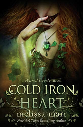Cold Iron Heart: A Wicked Lovely Novel