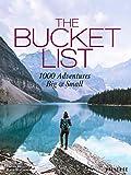 The Bucket List: 1000 Adventures Big & Small