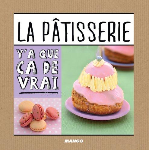 La pâtisserie (Y'a que ça de vrai) (French Edition)