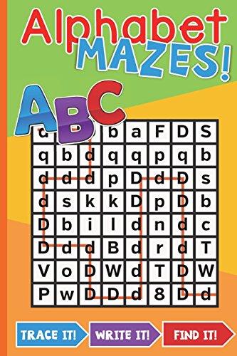 Alphabet Mazes Book: Trace It Write It Find It!: Alphabet Mazes: Fun Activity Book