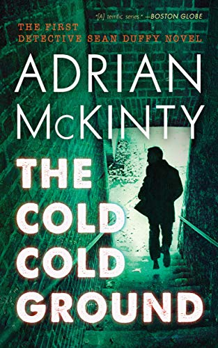 The Cold Cold Ground (The Sean Duffy Series) (The Sean Duffy Series, 1)