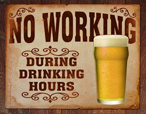 Desperate Enterprises No Working During Drinking Hours Tin Sign, 16' W x 12.5' H