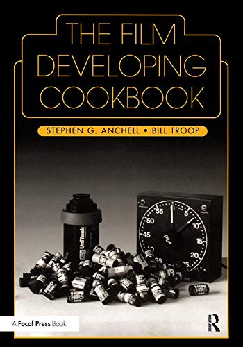 The Film Developing Cookbook (Darkroom Cookbook, Vol. 2)