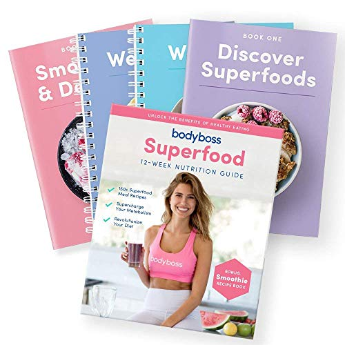 BodyBoss Superfood Nutrition Guide Cookbook. Includes Bonus Smoothie & Dessert Recipe Book