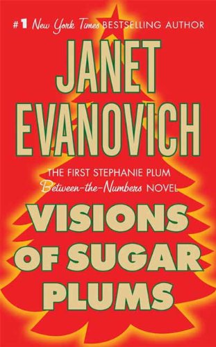 Visions of Sugar Plums: A Stephanie Plum Holiday Novel (A Between the Numbers Novel Book 1)