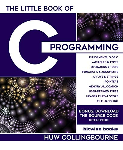 The Little Book Of C Programming: Learn To Program C For Beginners