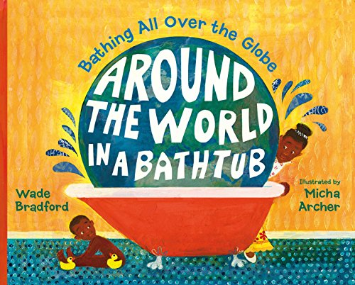 Around the World in a Bathtub: Bathing All Over the Globe