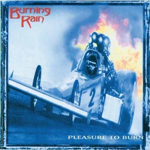 Pleasure To Burn by Burning Rain (2013-05-04)