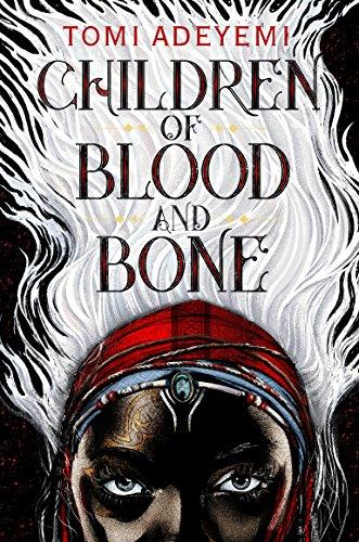 Children of Blood and Bone (Legacy of Orisha Book 1)