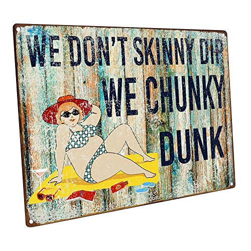 Homebody Accents We Don't Skinny Dip We Chunky Dunk Metal Sign, Humor, Pool Decor