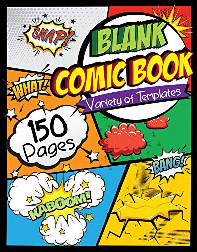 Blank Comic Book: Draw Your Own Comics - 150 Pages of Fun and Unique Templates - A Large 8.5' x 11' Notebook and Sketchbook for Kids and Adults to Unleash Creativity