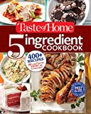 Taste of Home 5-Ingredient Cookbook: 400+ Recipes Big on Flavor, Short on Groceries